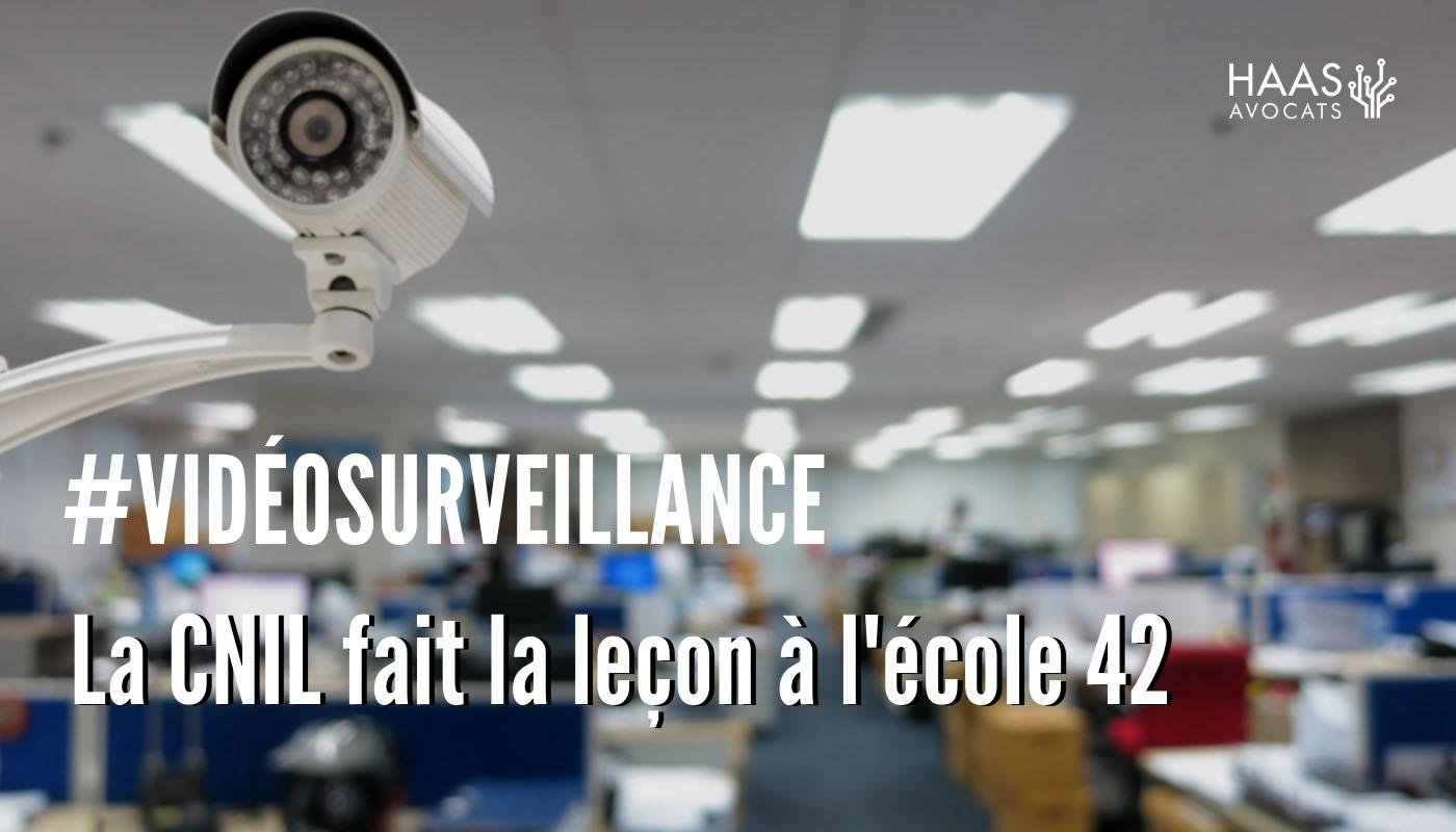 #Vidéosurveillance , la CNIL fait la leçon à l'école « 42 » et rappelle les obligations en la matière