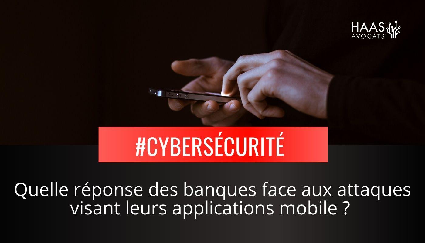 Cyberattaques sur mobiles : les banques et leurs clients ciblés