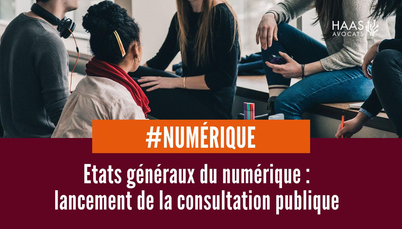 Les Etats Généraux du Numérique : lancement de la consultation publique
