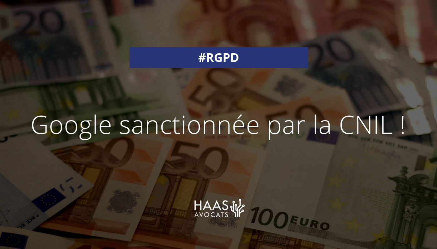 #RGPD : La CNIL inflige une amende à Google pour manque d'information et défaut de consentement