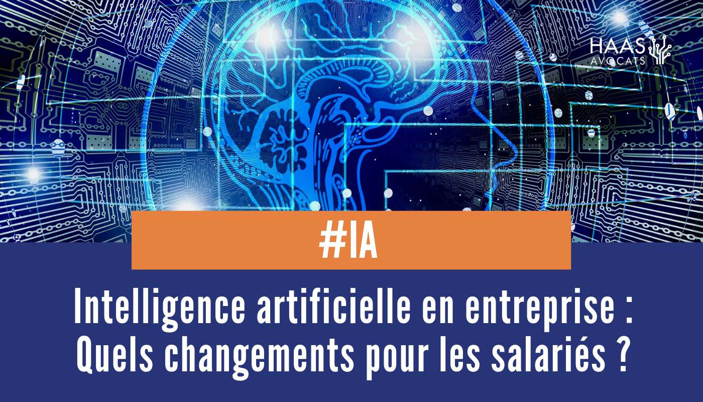 L'intégration de l'intelligence artificielle dans l'entreprise modifie-t-elle les conditions de travail des salariés ?