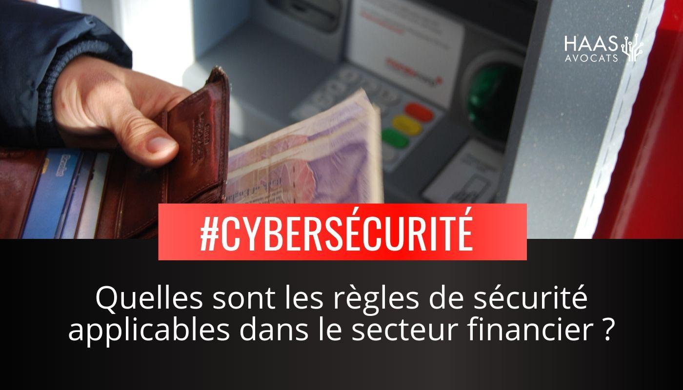 Secteur financier : quelles sont les règles de sécurité informatique ?