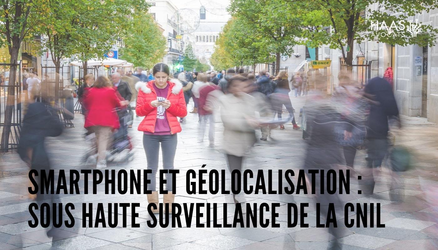 Smartphone et géolocalisation : un dispositif sous haute surveillance de la CNIL