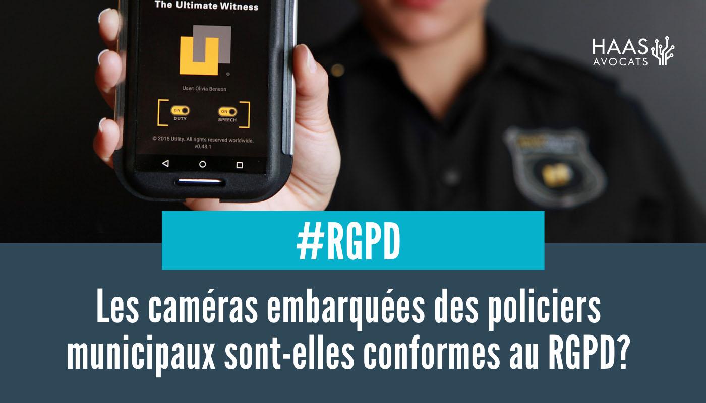 Caméras mobiles des policiers municipaux et traitement des données : le décret est paru !