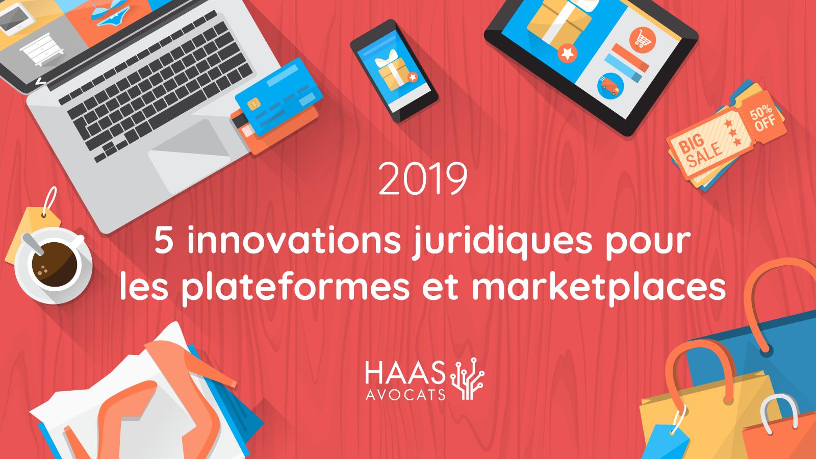 5 innovations juridiques pour les plateformes et marketplaces en 2019