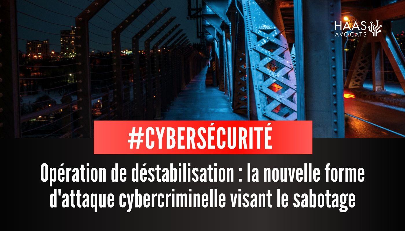 #Cybersécurité : comment lutter contre les opérations de déstabilisation et d'influence ?