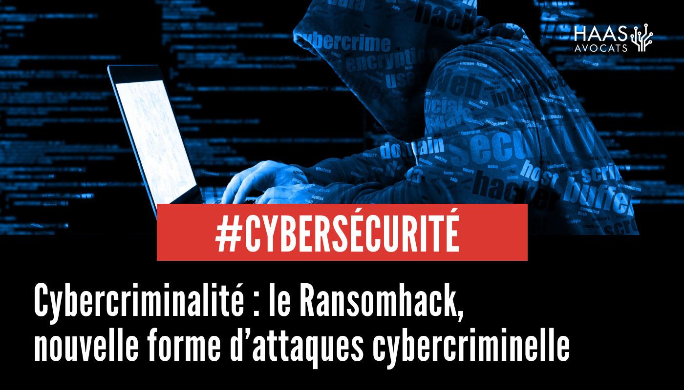 Cybercriminalité : le Ransomhack, nouvelle forme d'attaque cybercriminelle