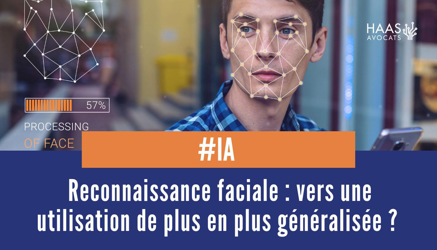 Reconnaissance faciale : vers une utilisation de plus en plus généralisée ?